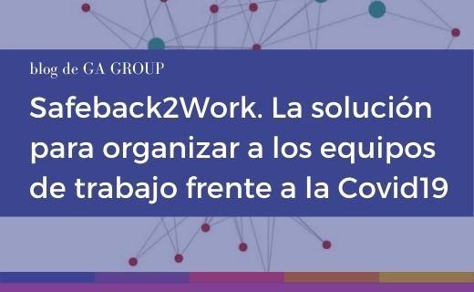 Safeback2Work: análisis de datos para reducir el riesgo de covid en las empresas